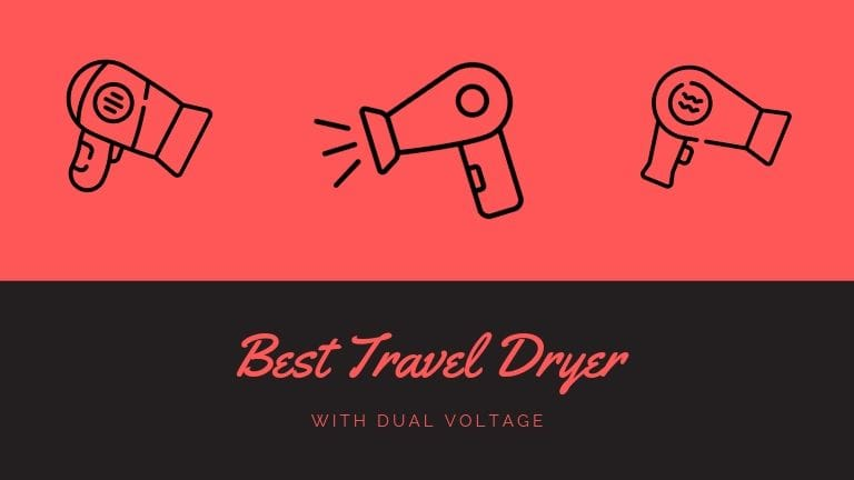 Best Travel Dryer for Europe with Dual Voltage